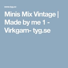 Minis Mix Vintage | Made by me 1 - Virkgarn- tyg.se