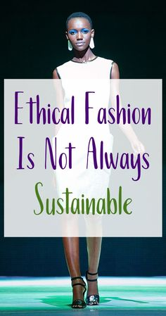 Ethical Fashion is Not Always Sustainable   5 Reasons Why