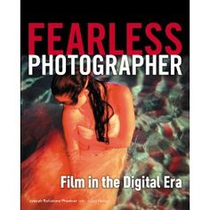 Fearless Photographer: Film in the Digital Era (Paperback)  http://www.picter.org/?p=143546091X