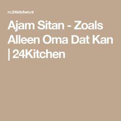 Ajam Sitan - Zoals Alleen Oma Dat Kan | 24Kitchen