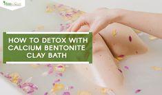 How To Detox With Calcium Bentonite Clay Bath - Detox bath Bentonite Clay Detox Bath, Calcium Bentonite Clay, Bath Benefits, Bath Detox, Heart And Lungs, Skin Detox, Calf Muscles, Regular Exercise, Workout Programs