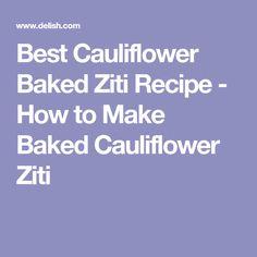 Best Cauliflower Baked Ziti Recipe - How to Make Baked Cauliflower Ziti