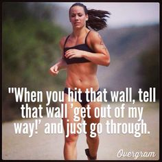 """""""When you hit that wall, tell that wall 'get out of my way' and just go through."""" -Camille Leblanc bazinet. #crossfit #fitness #motivation"""