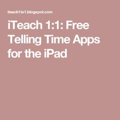 iTeach 1:1: Free Telling Time Apps for the iPad
