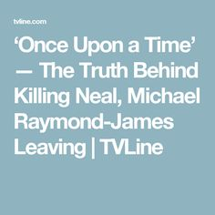 'Once Upon a Time' — The Truth Behind Killing Neal, Michael Raymond-James Leaving | TVLine