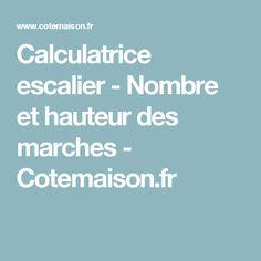 Calculatrice escalier - Nombre et hauteur des marches - Cotemaison.fr