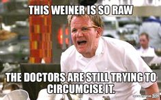 These 29 Memes Of Gordon Ramsay Insulting People Are Too Damn Funny