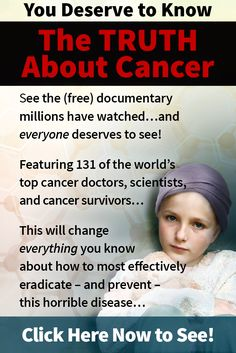 """Real hope for cancer exists.  This could be the most important series you watch all year...for free.  131 doctors, scientists, and survivors share their secrets to preventing, treating and healing cancer. Don't miss it! Click on the image to discover more and get the dates for the """"The Truth About Cancer: A Global Quest"""" Docu-Series."""