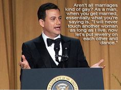 Jimmy Kimmel supports gay rights.
