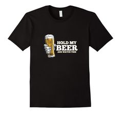Amazon.com: Men's Funny Drinking Hold My Beer T-shirt: Clothing #beer #holdmybeer #holdmybeerandwatchthis #funnybeertshirts #funnybeer #amazon