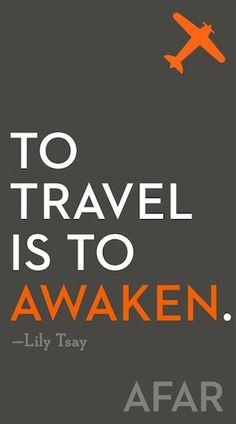 to travel is to awaken.
