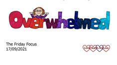 Friday Focus 17/09/21 - Overwhelmed - Little Hearts, Big Love