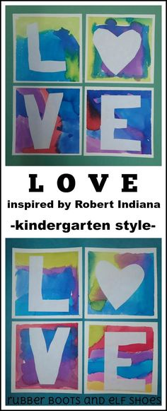 Kindergarten kids use water colours and cut out letters to create their own versions of Robert Indiana's iconic work, LOVE. use Primary colors to show mixing