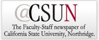 At CSUN, Online Faculty-Staff Newspaper