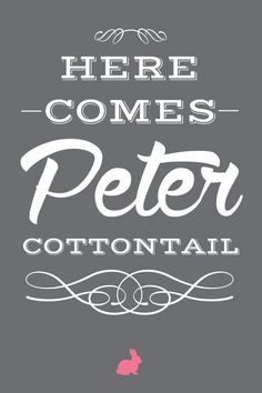Here Comes Peter Cottontail FREE Printable from Tatertots and Jello #DIY #Printables #Easter