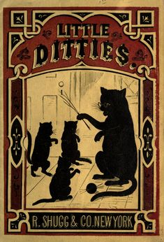 Front cover from Little ditties, R. Shugg Co., New York, circa Little Kitties singing little ditties.about Jack and Diane I Love Cats, Crazy Cats, Black Cat Art, Black Cats, Matchbox Art, Fancy Cats, Cat Posters, Photo D Art, Vintage Book Covers