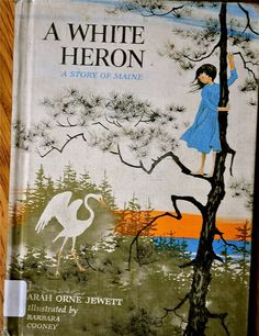 A White Heron by Sarah Orne Jewett.  Nice early illustrations from Barbara Cooney