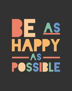 Be happy as possible #life #quotes