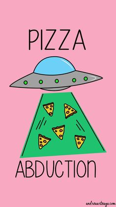 Pizza Abduction.  Arte.