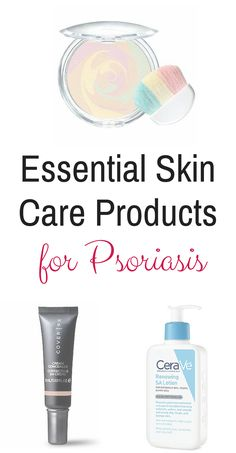 Essential Skin Care Products for psoriasis