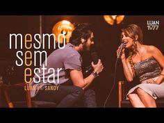 Luan Santana - Mesmo Sem Estar ft Sandy (DVD 1977) - YouTube