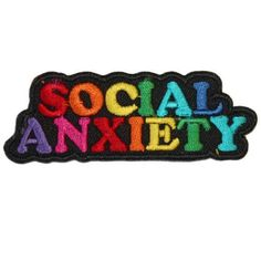 Rainbow SOCIAL ANXIETY embroidered patch / applique