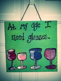 CUSTOM sign At My Age I Need Glasses  RUSTIC by ThePeculiarPelican, $14.00