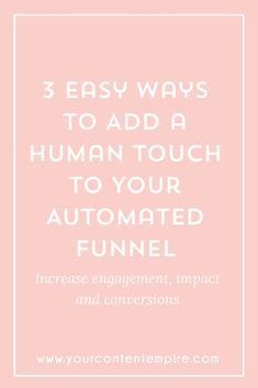 3 Easy Ways to Add a Human-Touch to Your Automated Funnel - Your Content Empire Inbound Marketing, Email Marketing, Content Marketing, Business Tips, Online Business, Tutoring Business, Sales Tips, Online Tutoring, Learning To Be