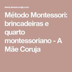 Método Montessori: brincadeiras e quarto montessoriano - A Mãe Coruja
