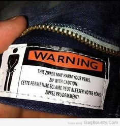 A friend of mine read the warning label on his pants today… | VRGags