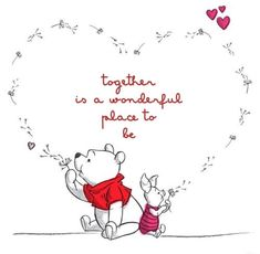 Winnie the Pooh love and life quote in a heart shape with piglet. Together is a wonderful place to be. Winnie the Pooh love and life quote in a heart shape with piglet. Together is a wonderful place to be. Winnie The Pooh Quotes, Winnie The Pooh Friends, Baby Quotes, Cute Quotes, Funny Quotes, Piglet Quotes, Heart Quotes, Winnie The Pooh Tattoos, Love You Quotes
