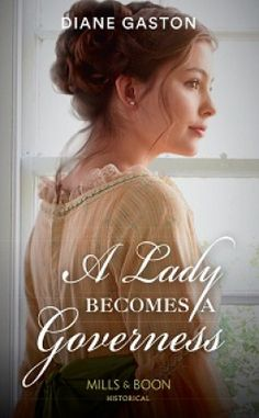 A Lady Becomes a Governess –  Diane Gaston – 4* Review