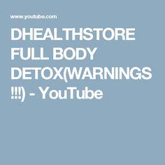 DHEALTHSTORE FULL BODY DETOX(WARNINGS!!!) - YouTube