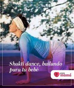 Shakti #dance, bailando para tu bebé   Es #recomendable realizar #actividades que ayuden a enfrentar los cambios en el #embarazo. Aquí te explicamos por qué el #Shakti dance es tu mejor opción.