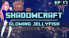 Glowing Jellyfish | ShadowCraft | Ep. 17 (+playlist) Cat Crying, Bunny Care, Jellyfish, Cute Drawings, Youtubers, Channel, Glow, Adventure, Charlotte