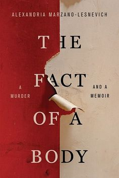 "Read ""The Fact of a Body A Murder and a Memoir"" by Alexandria Marzano-Lesnevich available from Rakuten Kobo. **""Complex and challenging. push[es] the boundaries of writing about trauma."" —**The New York Times ""A True Crime Mast. New Books, Good Books, Books To Read, This Is A Book, The Book, Reading Lists, Book Lists, True Crime Books, Nonfiction Books"