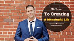 The Secret To Creating A Meaningful Life by Lewis Howes Meaningful Life, Achieve Success, Personal Development, Wealth, The Secret, Mindset, Online Business, Motivation, Create