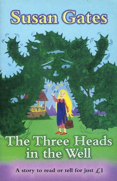 """1998 """"Three Heads in the Well"""" published by Scholastic (re-telling of a fairy tale)"""