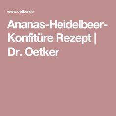 Ananas-Heidelbeer-Konfitüre Rezept   Dr. Oetker