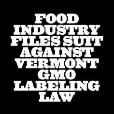 Today Monsanto and the GMA filed suit against the state of Vermont for Act 120, which requires food manufacturers to label products that include genetically engineered ingredients. Support Food Fight Fund VT http://www.foodfightfundvt.org/ More information here: http://www.reformer.com/state/ci_25951449/vermont-sued-over-gmo-law #GMOs #Vermont #LabelGMOs