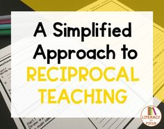 A Simplified Approach To Reciprocal Teaching | Literacy In Focus