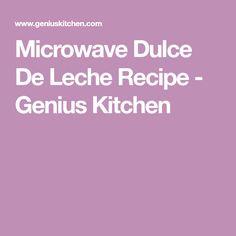Microwave Dulce De Leche Recipe - Genius Kitchen