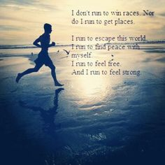exactly why i run.