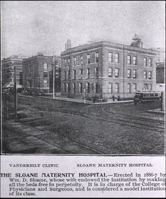 Consuelo Vanderbilt's aunt Mrs. W. D. Sloane (Emily Thorn Vanderbilt) and her husband were benefactors of Sloane Maternity Hospital and the Vanderbilt Clinic in New York.