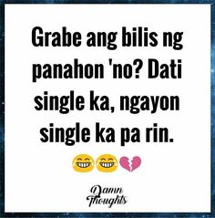 At least di broken hearted diba? Filipino Quotes, Pinoy Quotes, Tagalog Love Quotes, Qoutes, Tagalog Quotes Hugot Funny, Hugot Quotes, Hugot Lines Tagalog, Patama Quotes, Funny Reaction Pictures