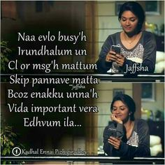 Itha mattum theliva sollu no message no calls from u. Want Quotes, Tamil Love Quotes, Best Love Quotes, Girl Quotes, Filmy Quotes, Anger Quotes, Funny Minion Memes, Love Breakup, Happy Birthday Friend