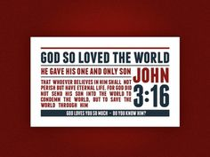 "God LOVES You So Much - Do You Know Him? - John 3:16, ""For God so loved the world, that he gave his only begotten Son, that whosoever believeth in him should not perish, but have everlasting life."""