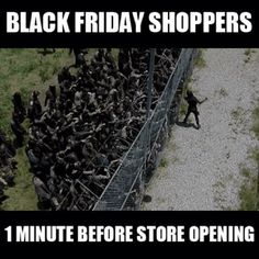 The Walking Dead - Black Friday. Me this year as the loner on the wrong side of the gate working at joanns