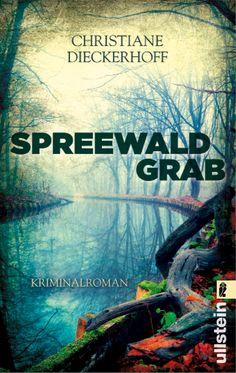 "Christiane Dieckerhoff: ""Spreewaldgrab"" (Ullstein Verlag)"