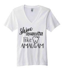 Dental Shirt Dentist Shirt Shine Bright Like Amalgam Shirt Funny Dental Shirt Dentist Gift Dental Assistant Dental Hygienist Shirt Gift by TheTrendyTribe on Etsy (null)